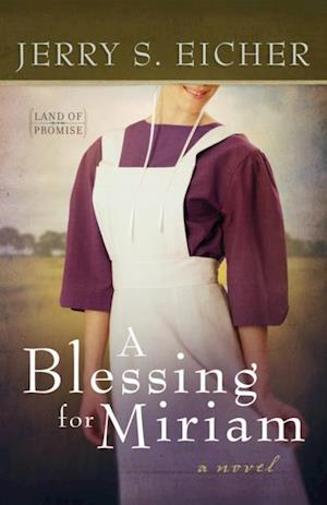 Blessing for Miriam af Jerry S. Eicher