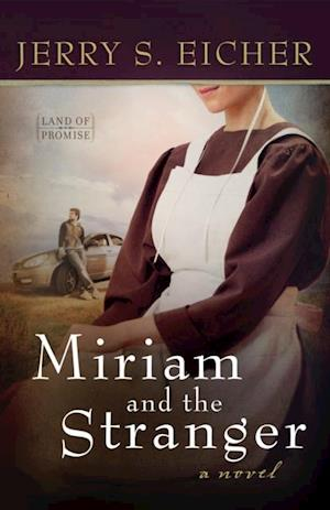 Miriam and the Stranger af Jerry S. Eicher