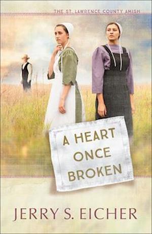 A Heart Once Broken af Jerry S. Eicher