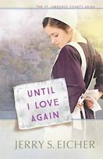 Until I Love Again (The St Lawrence County Amish)