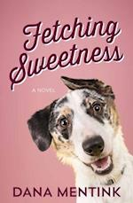 Fetching Sweetness (Love Unleashed)