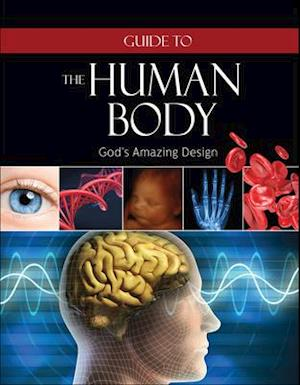 Guide to the Human Body af Institute for Creation Research