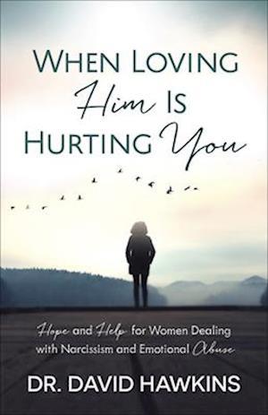Bog, paperback When Loving Him Is Hurting You af David Hawkins