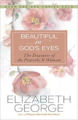 Bog, paperback Beautiful in God's Eyes af Elizabeth George