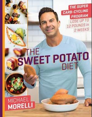 The Sweet Potato Diet af Michael Morelli