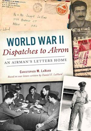 Bog, paperback World War II Dispatches to Akron af Chris Lahurd