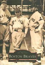 Boston Braves (Images of America Arcadia Publishing)