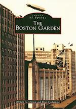 The Boston Garden (Images of Sports)