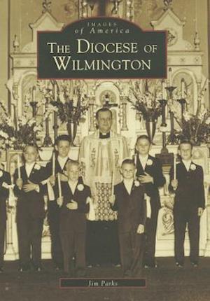 The Diocese of Wilmington af Jim Parks, James Parks