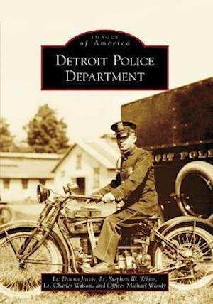 Detroit Police Department af Charles Wilson, Donna Jarvis, Stephen W. White