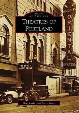 Theatres of Portland af Gary Lacher, Steve Stone