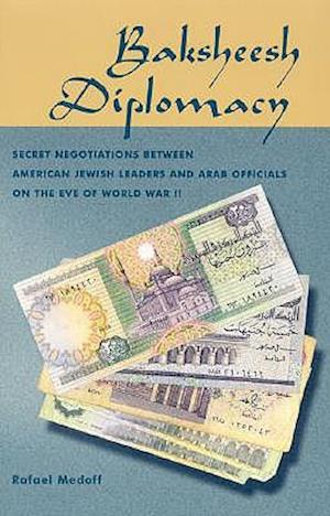 Baksheesh Diplomacy af Rafael Medoff