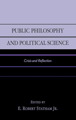 Public Philosophy and Political Science af James W Ceaser, John A Gueguen, Edward B McLean