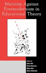 Marxism Against Postmodernism in Educational Theory af Ramin Farahmandpur, Peter McLaren, Ted Hankin