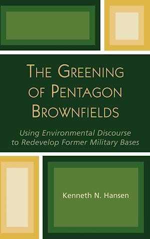 The Greening of Pentagon Brownfields af Kenneth N. Hansen