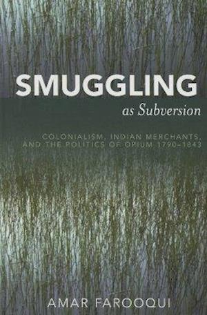 Smuggling As Subversion af Amar Farooqui