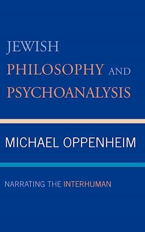 Jewish Philosophy and Psychoanalysis af Michael Oppenheim