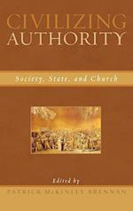 Civilizing Authority af Steven Smith, Thomas Kohler, J Budziszewski
