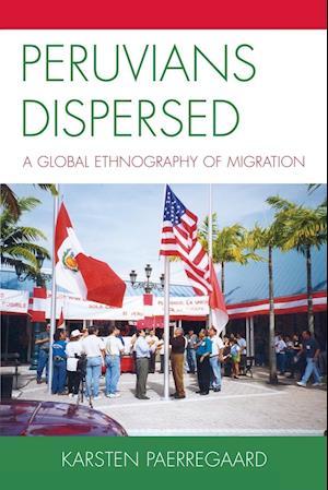 Peruvians Dispersed af Karsten Paerregaard