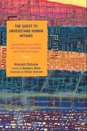 The Quest to Understand Human Affairs af Barbara Allen, Vincent Ostrom