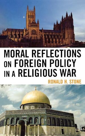 Moral Reflections on Foreign Policy in a Religious War af Stone