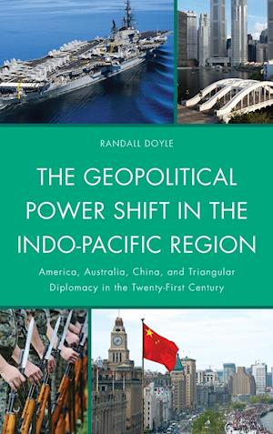 The Geopolitical Power Shift in the Indo-Pacific Region af Randall Doyle
