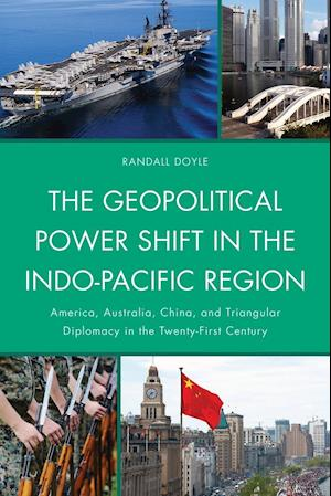 Bog, paperback The Geopolitical Power Shift in the Indo-Pacific Region af Randall Doyle