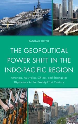 Geopolitical Power Shift in the Indo-Pacific Region af Randall Doyle