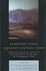Feminist Time Against Nation Time af Benigno Trigo, Dana Heller, Elizabeth Grosz