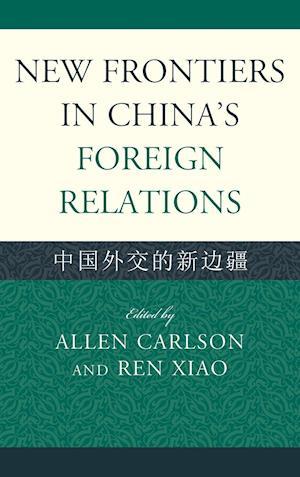 New Frontiers in China's Foreign Relations af Paul H B Godwin, Wu Fuzuo, Ren Xiao