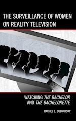 The Surveillance of Women on Reality Television (Critical Studies In Television)