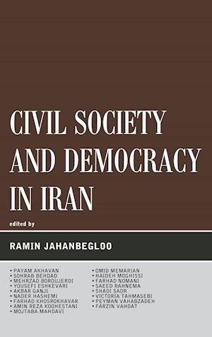 Civil Society and Democracy in Iran af Mehrzad Boroujerdi, Akbar Ganji, Nader Hashemi