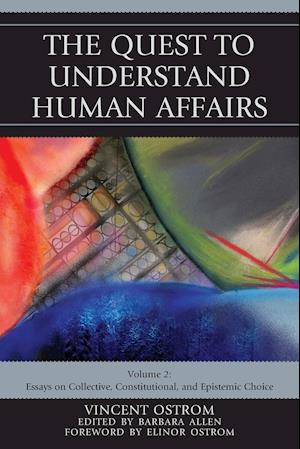 The Quest to Understand Human Affairs af Vincent Ostrom, Barbara Allen