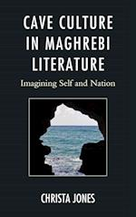 Cave Culture in Maghrebi Literature af Christa Jones