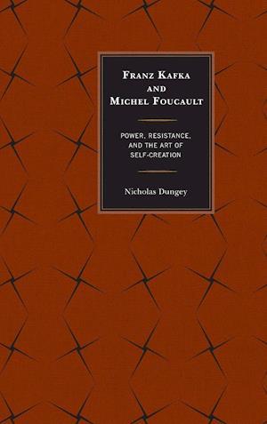 Franz Kafka and Michel Foucault af Nicholas Dungey