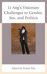 Li Ang's Visionary Challenges to Gender, Sex, and Politics af Yenna Wu