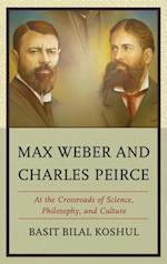 Max Weber and Charles Peirce af Basit Bilal Koshul