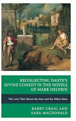 Recollecting Dante's Divine Comedy in the Novels of Mark Helprin af Barry Craig