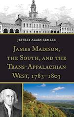 James Madison, the South, and the Trans-Appalachian West, 1783-1803 af Jeffrey Allen Zemler