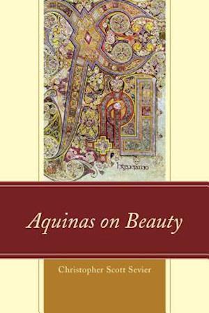 Aquinas on Beauty af Christopher Scott Sevier