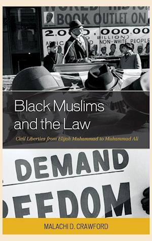 Black Muslims and the Law af Malachi D. Crawford