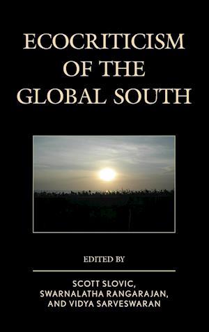 Ecocriticism of the Global South af Scott Slovic