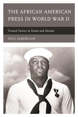 African American Press in World War II af Paul Alkebulan