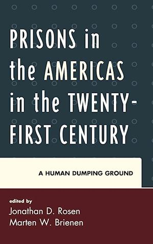 Prisons in the Americas in the Twenty First Century af Jonathan D. Rosen