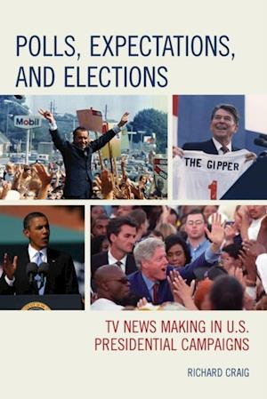Polls, Expectations, and Elections af Richard Craig