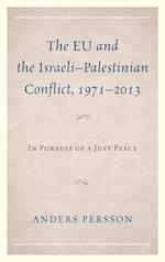 The EU and the Israeli-Palestinian Conflict 1971-2013 af Anders Persson