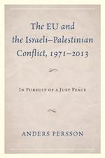 EU and the Israeli-Palestinian Conflict 1971-2013 af Anders Persson