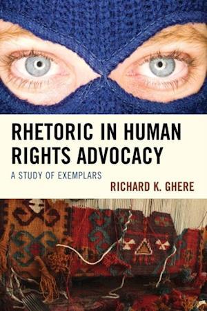Rhetoric in Human Rights Advocacy af Richard K. Ghere