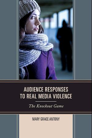 Bog, paperback Audience Responses to Real Media Violence af Mary G. Antony