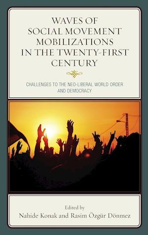 Waves of Social Movement Mobilizations in the Twenty-First Century af Nahide Konak
